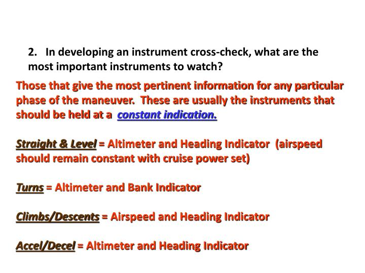 2.   In developing an instrument cross-check, what are the most important instruments to watch?