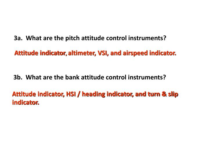 3a.  What are the pitch attitude control instruments?