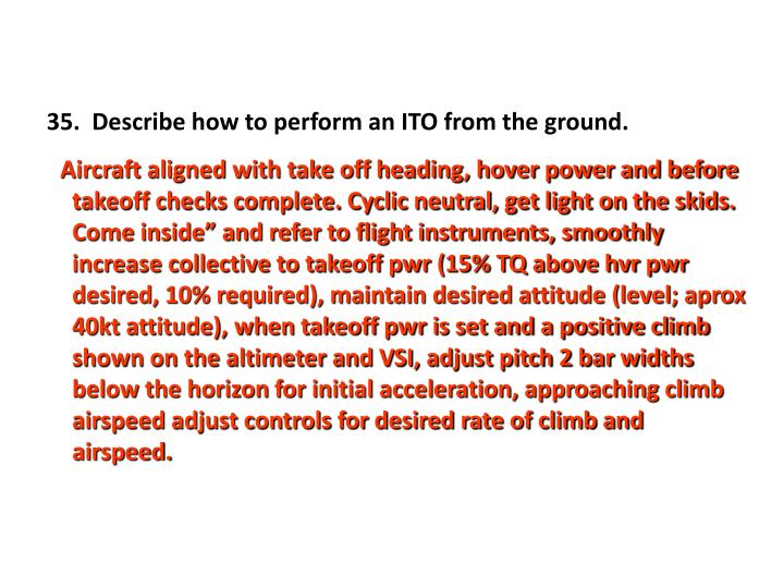 35.  Describe how to perform an ITO from the ground.