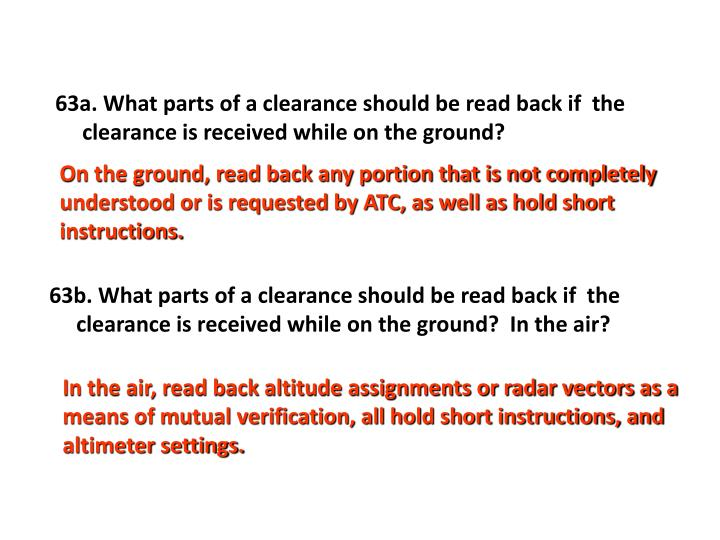 63a. What parts of a clearance should be read back if  the clearance is received while on the ground?