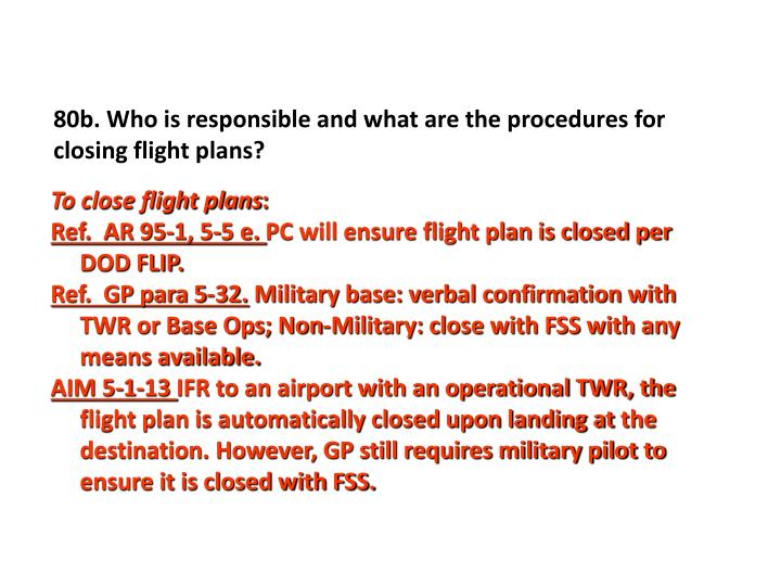 80b. Who is responsible and what are the procedures for closing flight plans?