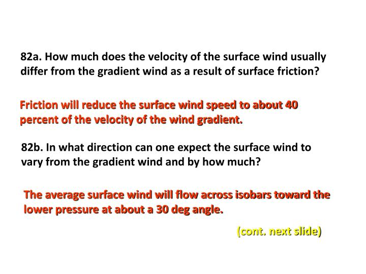 82a. How much does the velocity of the surface wind usually differ from the gradient wind as a result of surface friction?