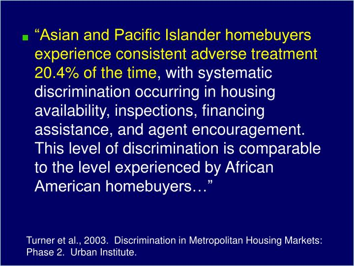 """Asian and Pacific Islander homebuyers experience consistent adverse treatment 20.4%"