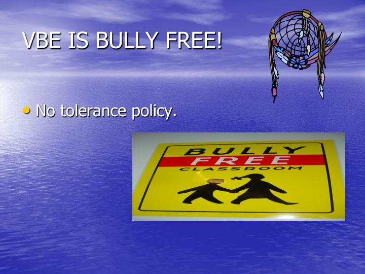 VBE IS BULLY FREE!