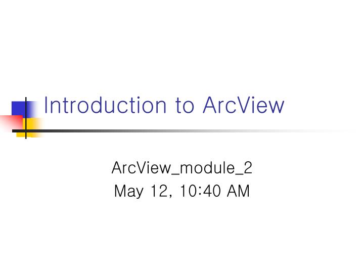 Introduction to ArcView