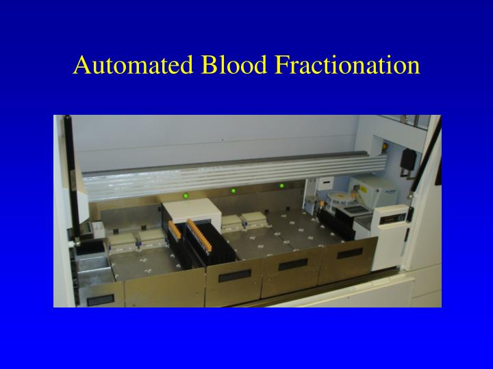 Automated Blood Fractionation
