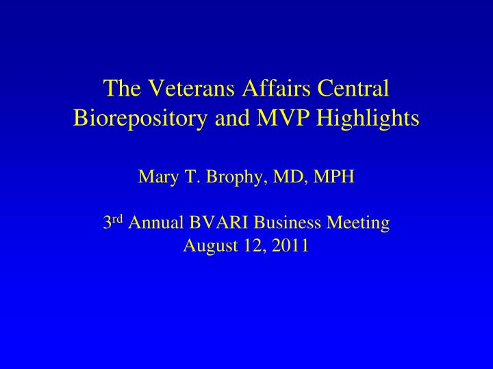 The Veterans Affairs Central Biorepository and MVP Highlights
