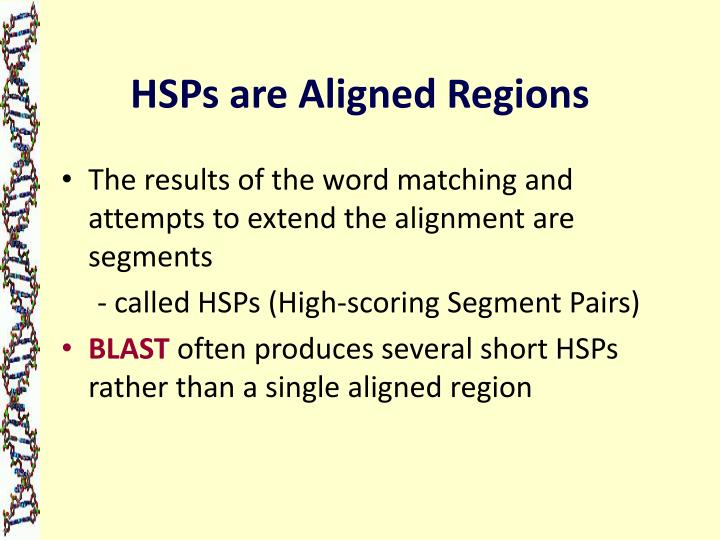 HSPs are Aligned Regions