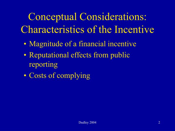 Conceptual considerations characteristics of the incentive