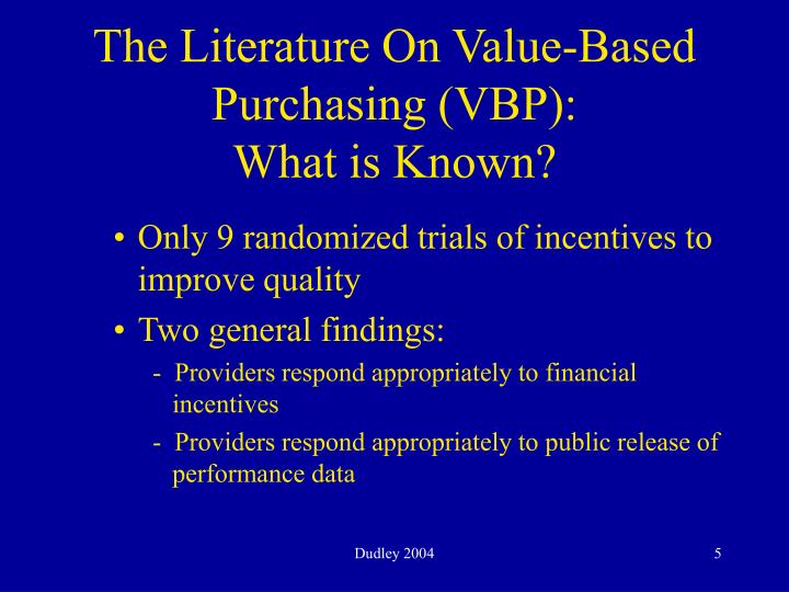 The Literature On Value-Based Purchasing (VBP):