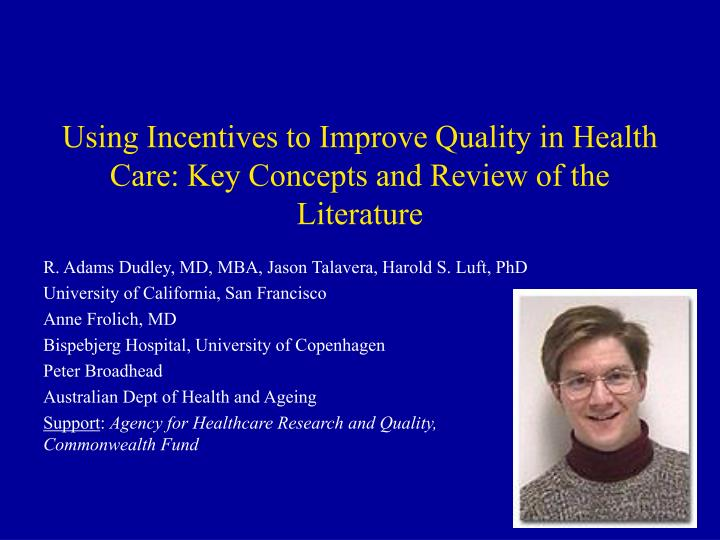 Using incentives to improve quality in health care key concepts and review of the literature