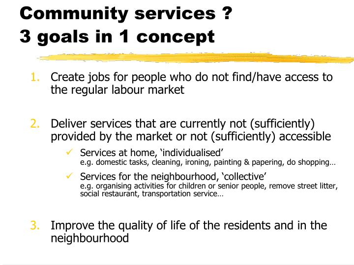 Community services 3 goals in 1 concept