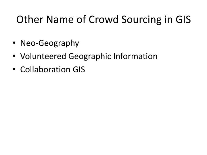 Other Name of Crowd Sourcing in GIS