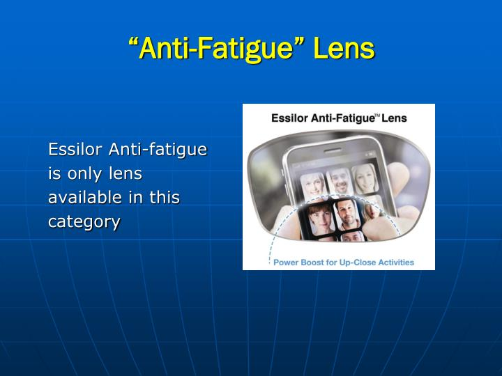 """Anti-Fatigue"" Lens"