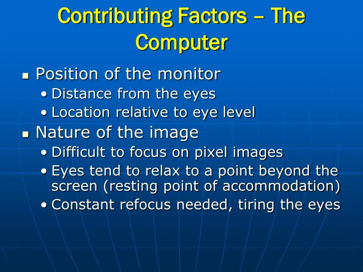 Contributing Factors – The Computer