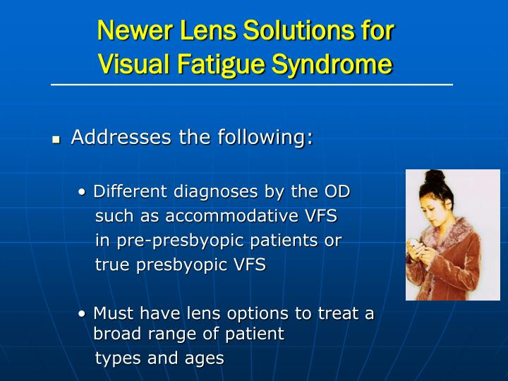 Newer Lens Solutions for Visual Fatigue Syndrome