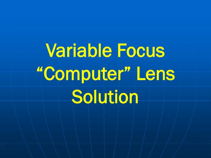 "Variable Focus                         ""Computer"" Lens"