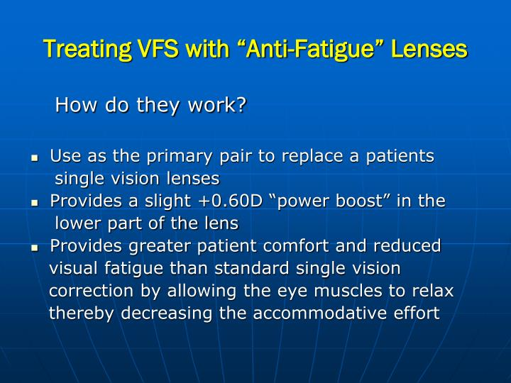 "Treating VFS with ""Anti-Fatigue"" Lenses"