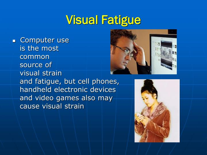 Visual Fatigue