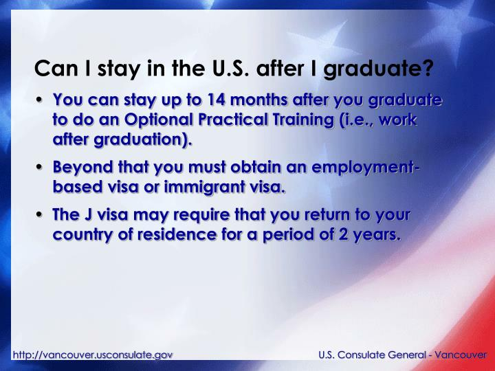 Can I stay in the U.S. after I graduate?