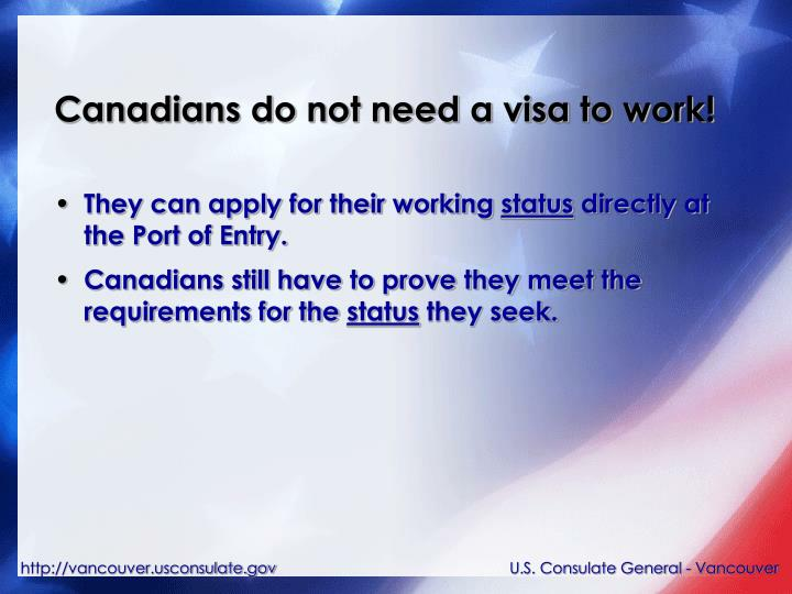 Canadians do not need a visa to work
