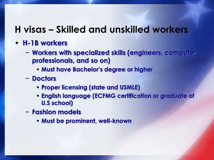 H visas – Skilled and unskilled workers