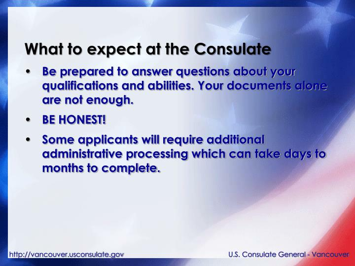 What to expect at the Consulate