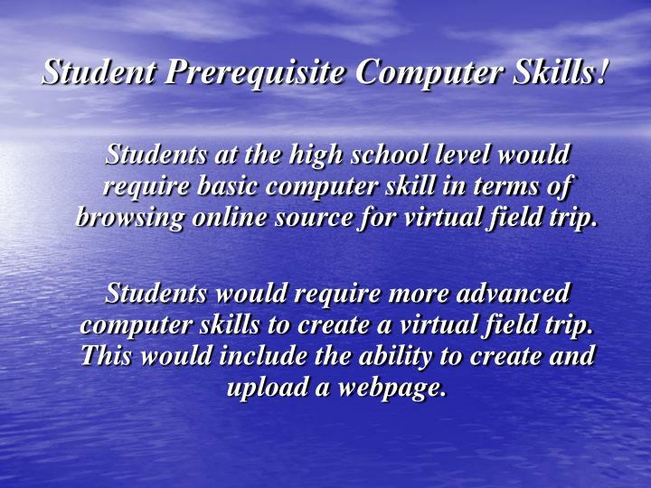Student Prerequisite Computer Skills!