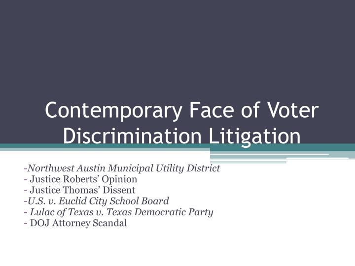Contemporary Face of Voter Discrimination Litigation