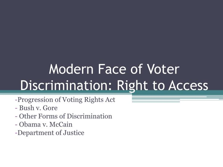 Modern Face of Voter Discrimination: Right to Access
