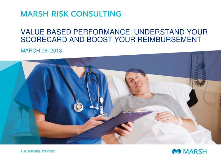 VALUE BASED PERFORMANCE: UNDERSTAND YOUR SCORECARD AND BOOST YOUR REIMBURSEMENT
