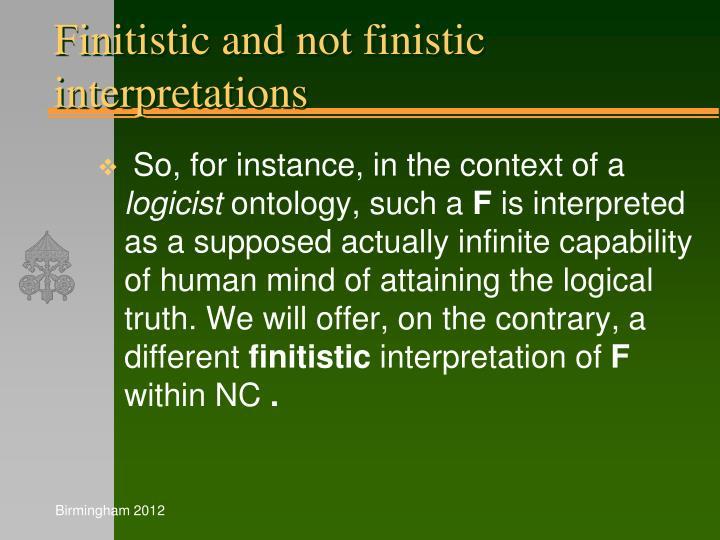 Finitistic and not finistic interpretations