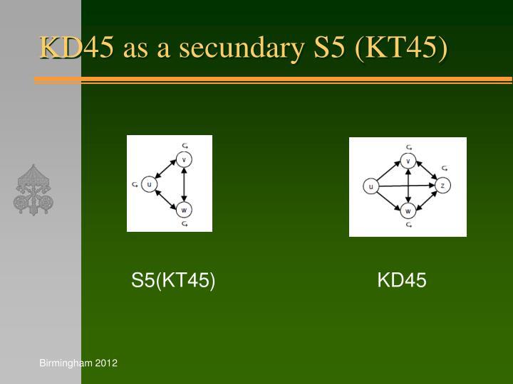 KD45 as a secundary S5 (KT45)