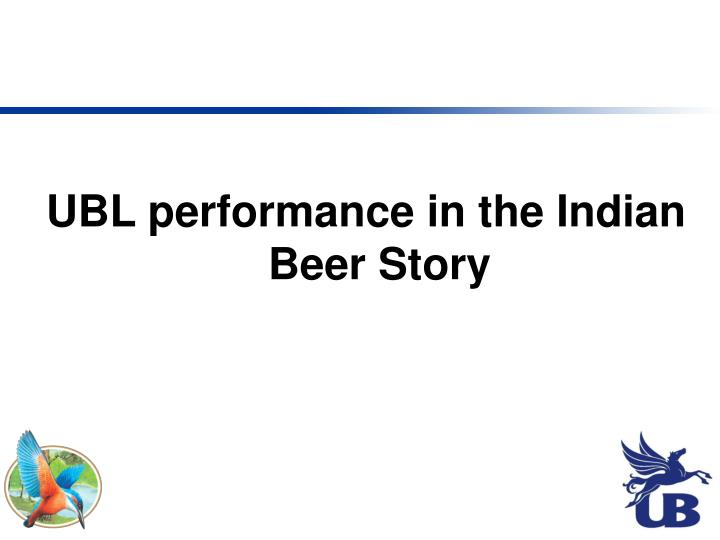 UBL performance in the Indian Beer Story