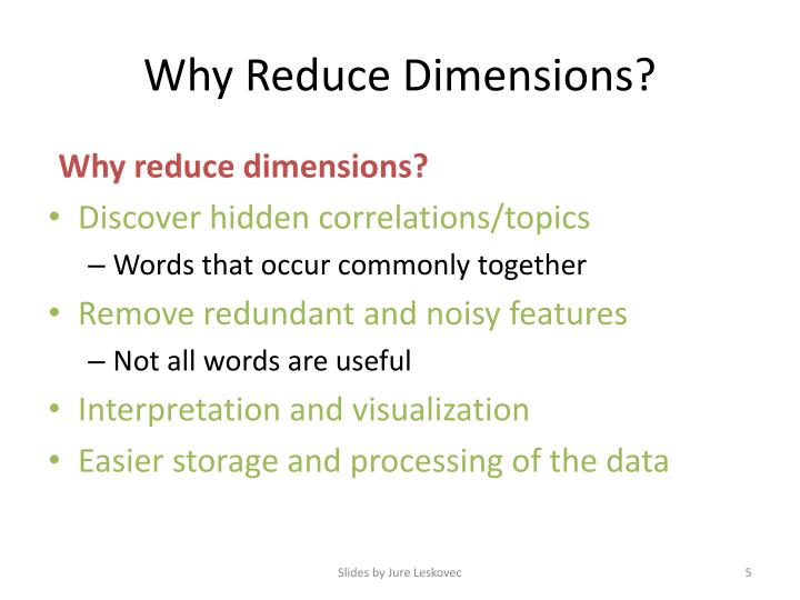 Why Reduce Dimensions?
