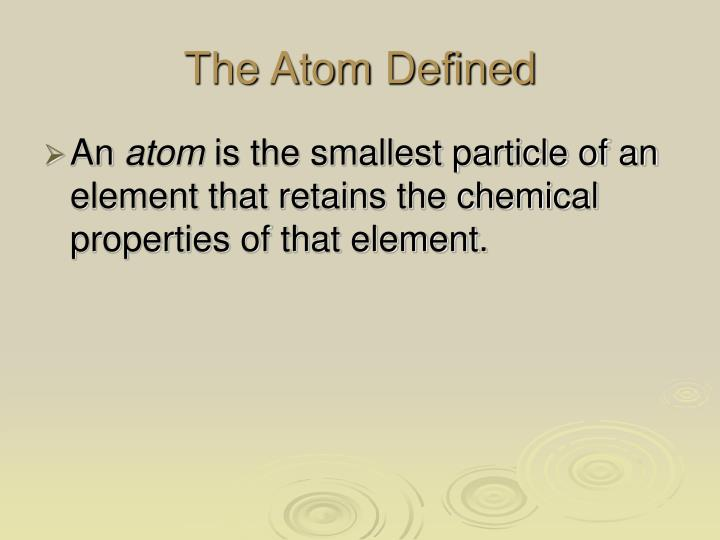 The Atom Defined