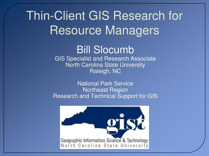Thin client gis research for resource managers