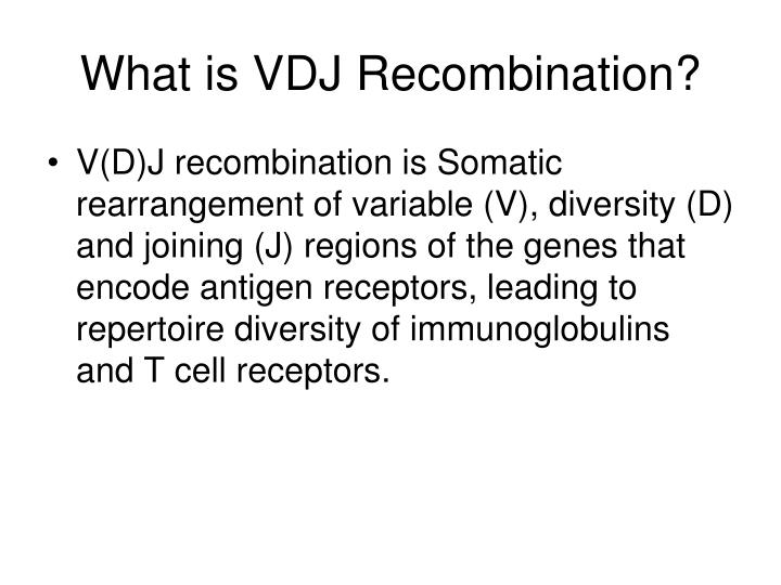 What is VDJ Recombination?
