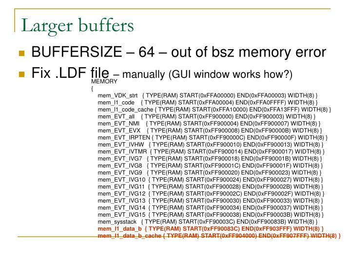 Larger buffers