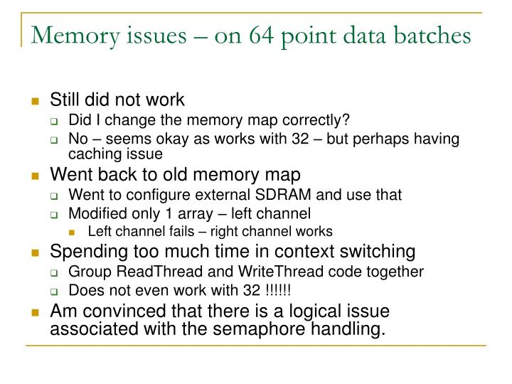 Memory issues – on 64 point data batches