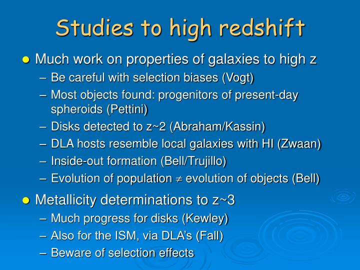 Studies to high redshift