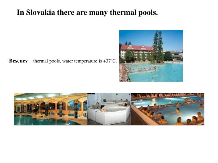 In Slovakia there are many thermal pools.