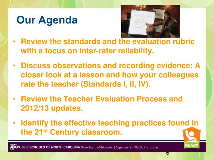 Review the standards and the evaluation rubric with a focus on inter-rater reliability.