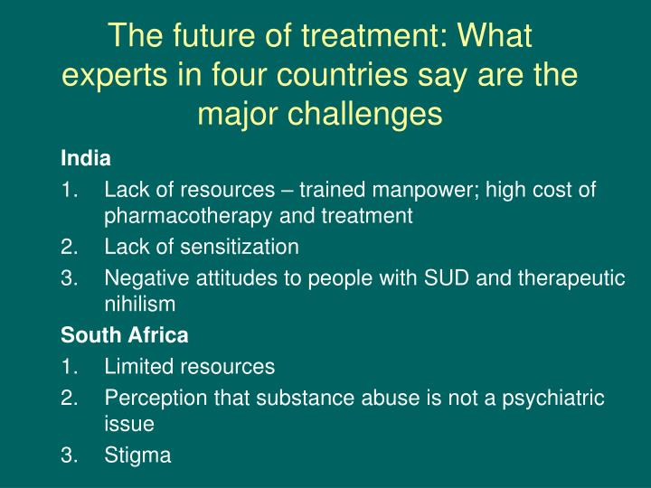 The future of treatment: What experts in four countries say are the major challenges