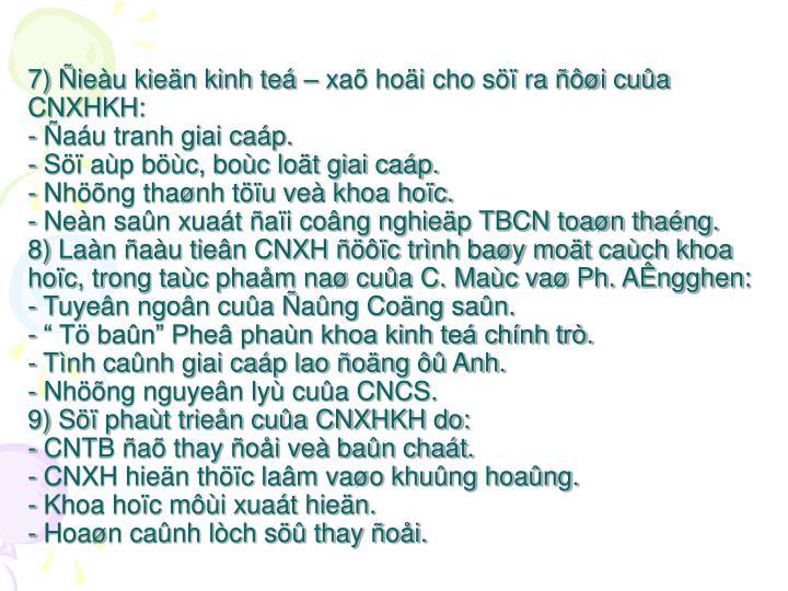 7) Ñieàu kieän kinh teá – xaõ hoäi cho söï ra ñôøi cuûa CNXHKH: