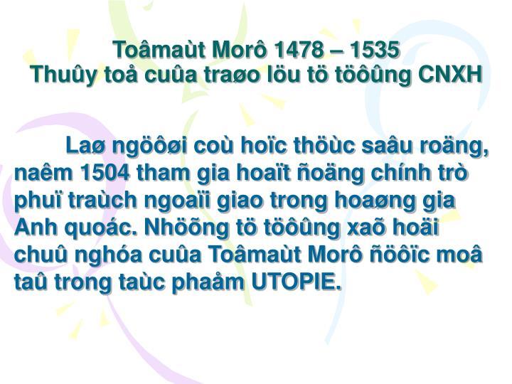 Toâmaùt Morô 1478 – 1535