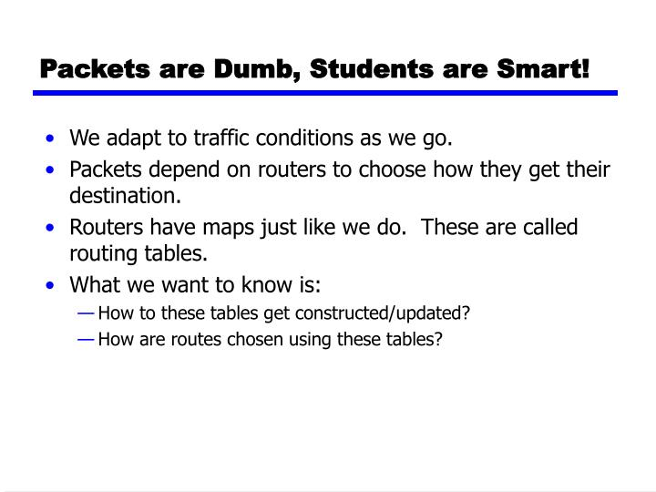 Packets are Dumb, Students are Smart!