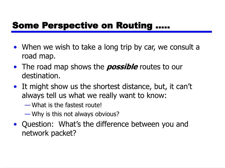 Some Perspective on Routing …..