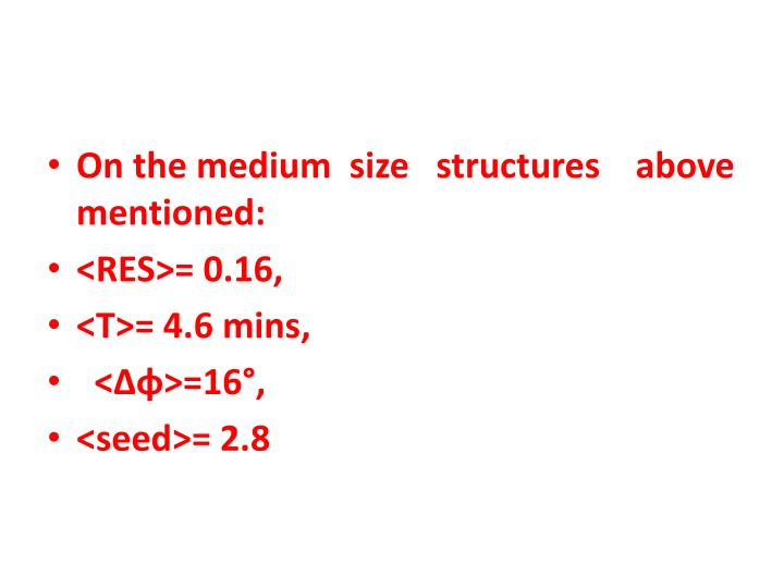On the medium  size   structures    above mentioned:
