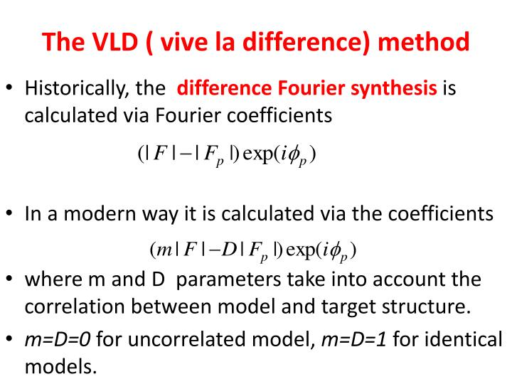 The VLD ( vive la difference) method